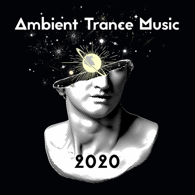 Ambient Trance Music 2020