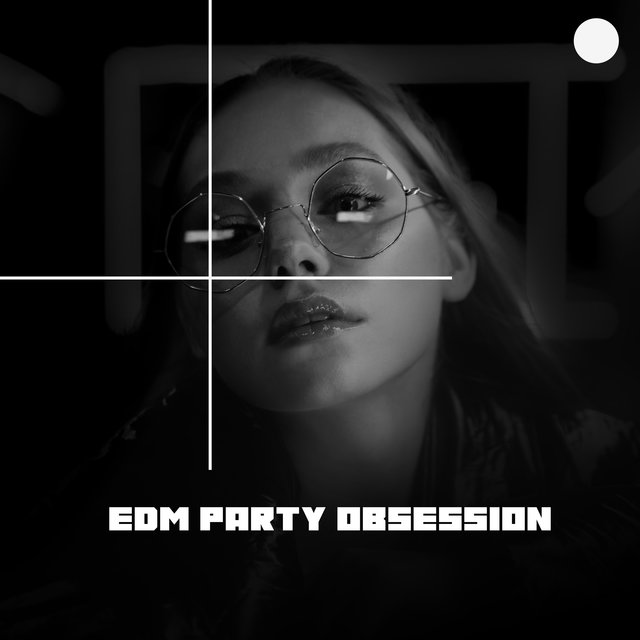 EDM Party Obsession