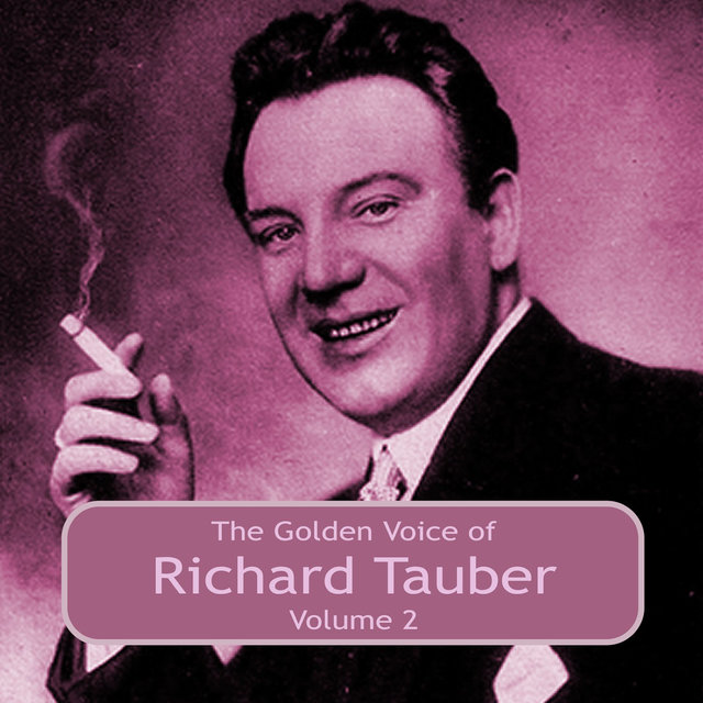 The Golden Voice of Richard Tauber, Vol. 2