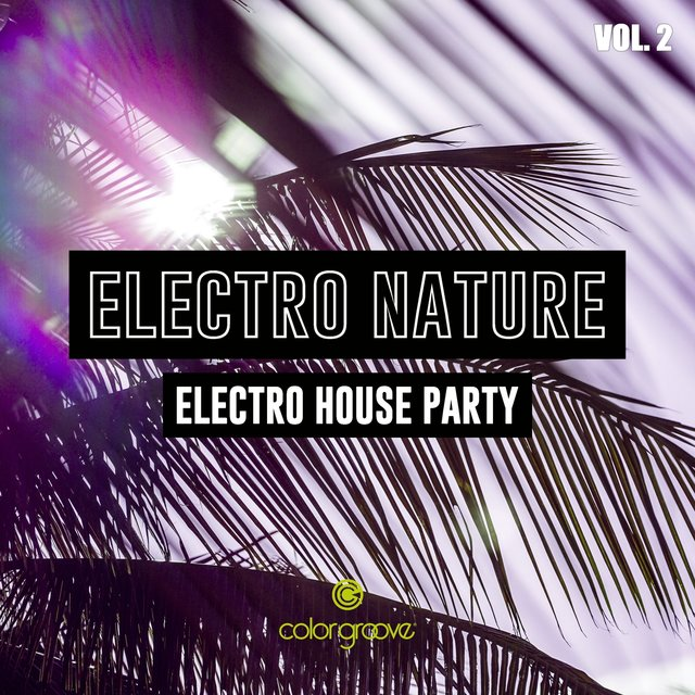 Electro Nature, Vol. 2 (Electro House Party)