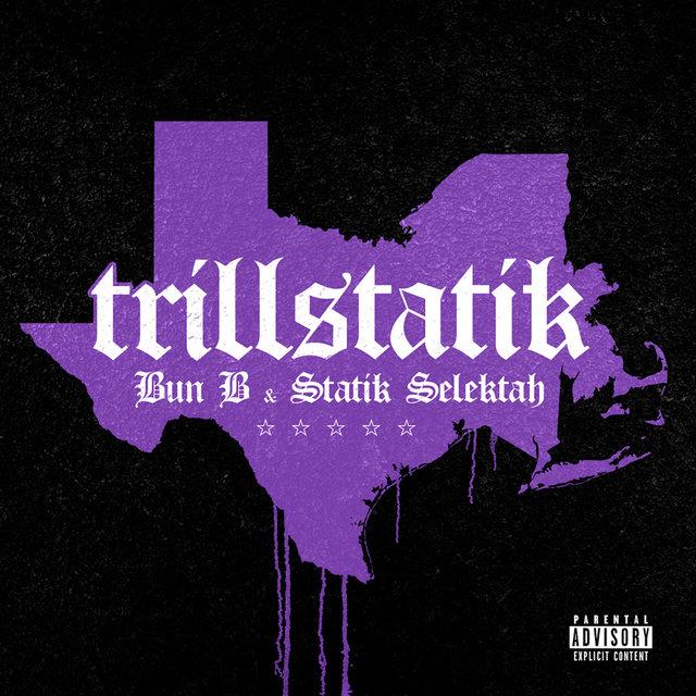 Cover art for album TrillStatik by Bun B, Statik Selektah