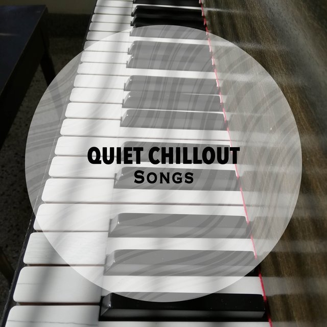 Quiet Chillout Piano Songs