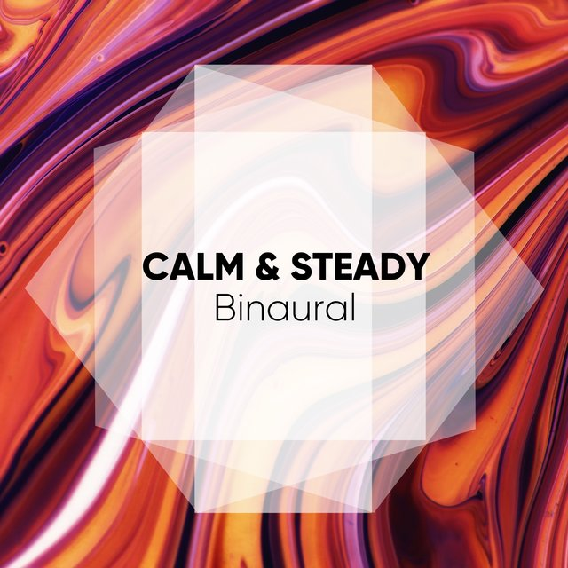 Calm & Steady Binaural, Vol. 2