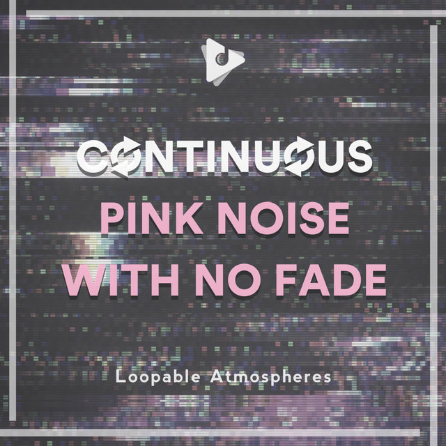 Continuous Pink Noise with No Fade