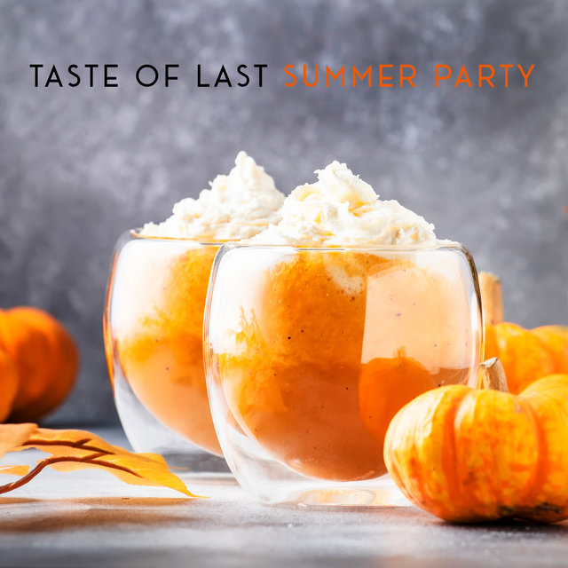Taste of Last Summer Party – Tropical Chillout Compilation for the Autumn 2020 Party Season