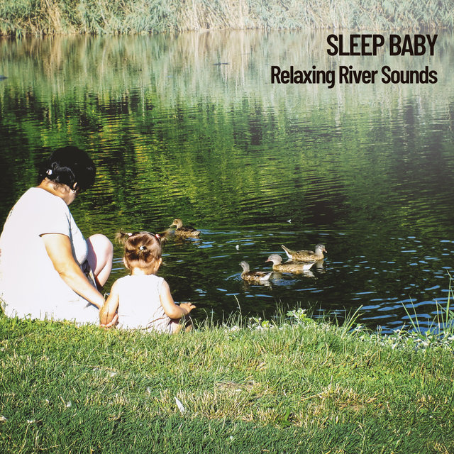 Sleep Baby: Relaxing River Sounds