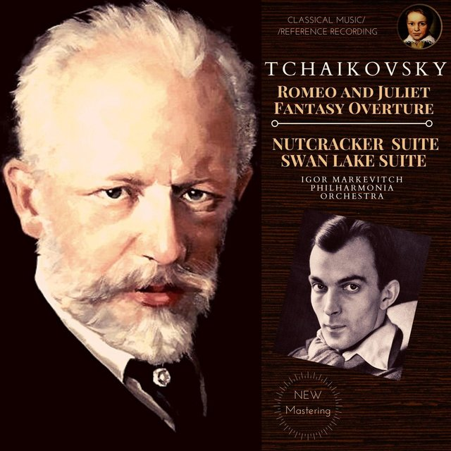 Tchaikovsky: Romeo and Juliet Fantasy Overture, Nutcracker Suite, Swan Lake Suite