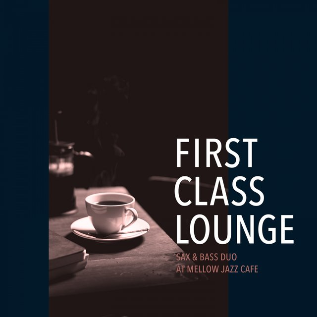 First Class Lounge ~sax&bass Duo at Mellow Jazz Cafe~