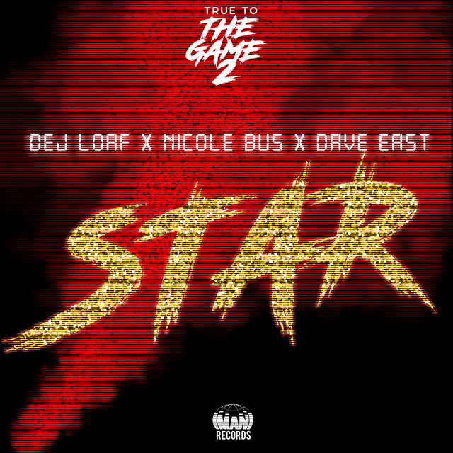 "Cover art for album Star (From ""True to the Game 2"") by Dej Loaf, Nicole Bus, Dave East"