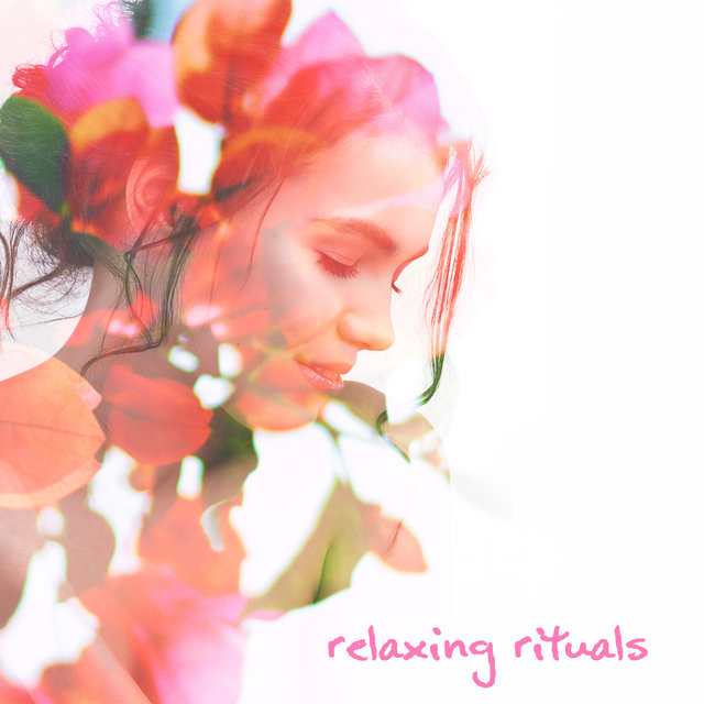 Relaxing Rituals - Healing Therapy with the Unique Relaxing Sounds The Perfect to End to a Long Day