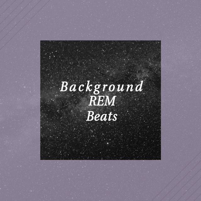 Background REM Beats