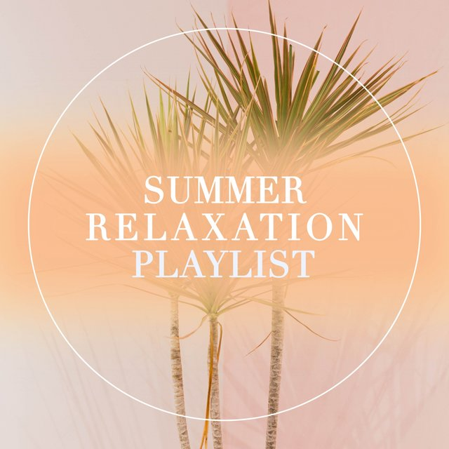 Summer Relaxation Playlist