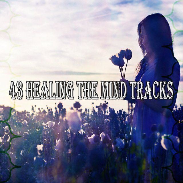 43 Healing the Mind Tracks