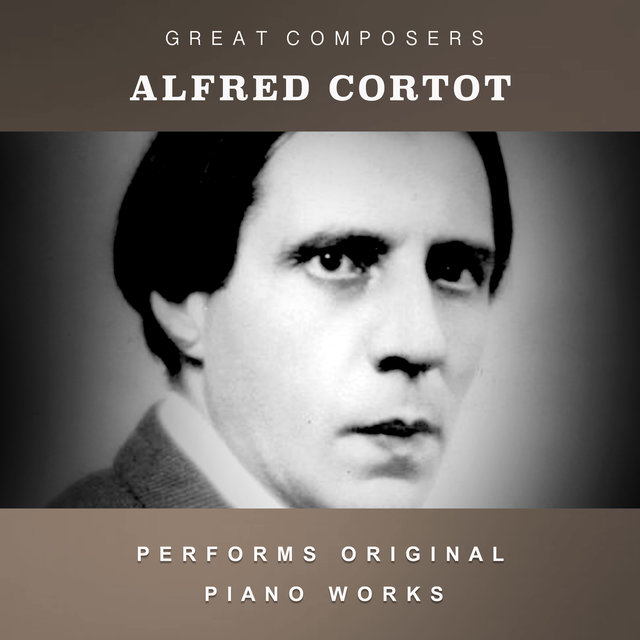 Alfred Cortot Performs Original Piano Works