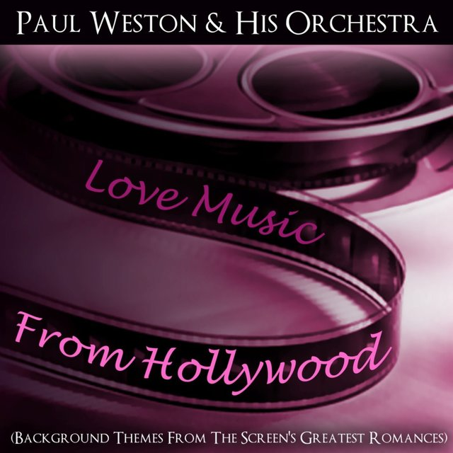 Love Music From Hollywood (Background Themes From The Screen's Greatest Romances)