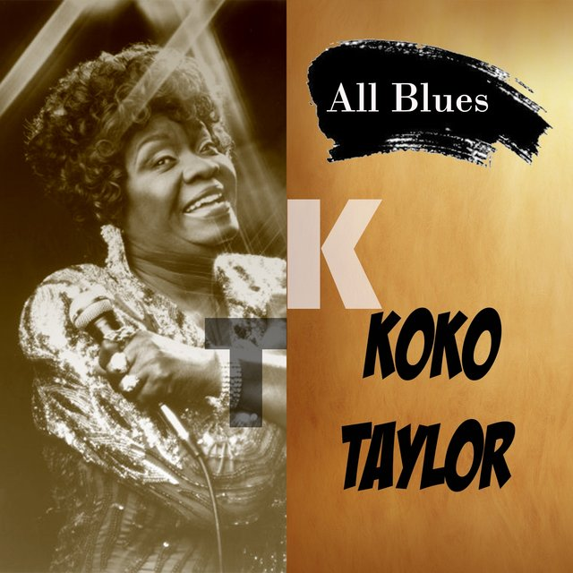 All Blues, Koko Taylor