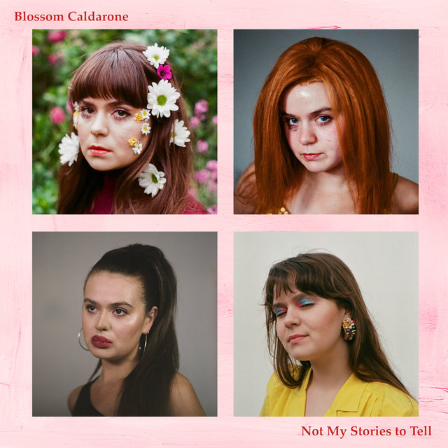 Cover art for album Not My Stories To Tell by Blossom Caldarone