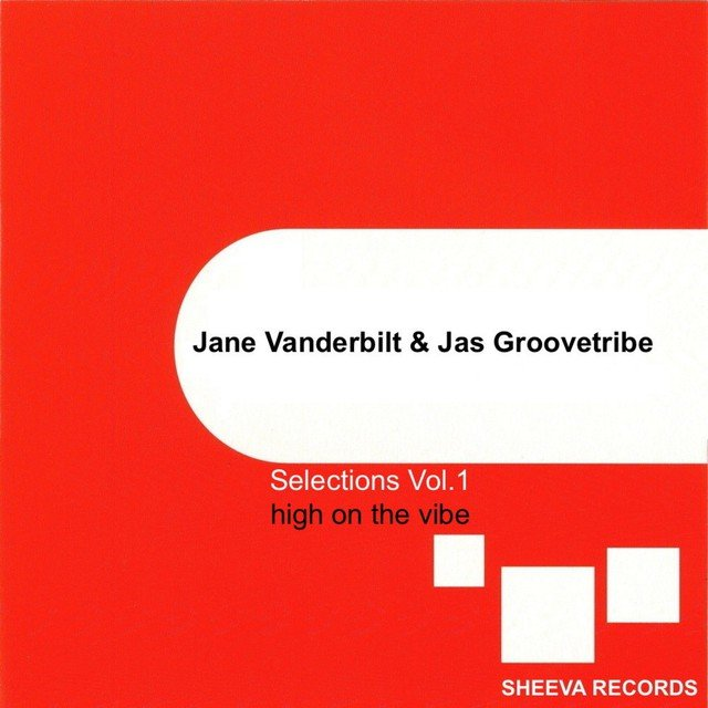 Jane Vanderbilt & Jas Groovetribe Selections Vol.1