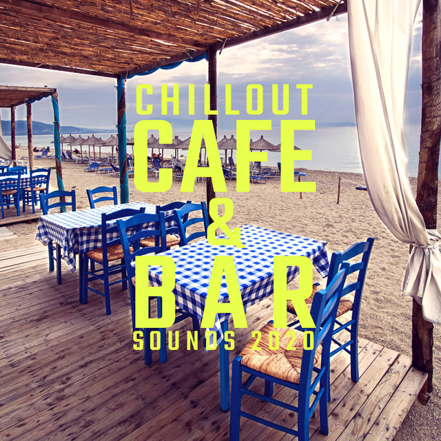 Chillout Cafe & Bar Sounds 2020