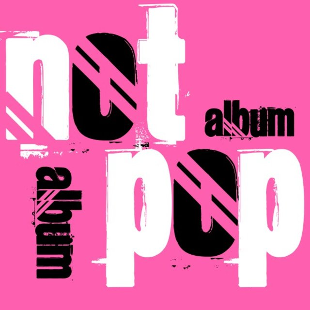 Not Album - Pop Album