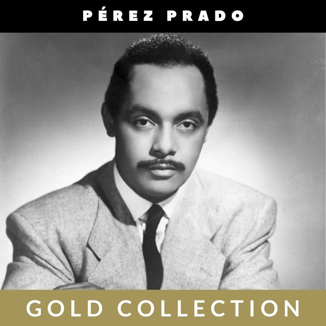 Pérez Prado - Gold Collection