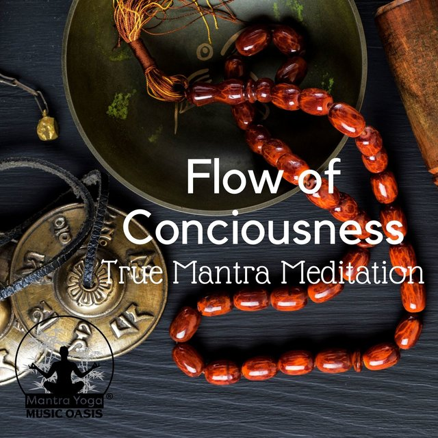 Flow of Conciousness: True Mantra Meditation, Sacred and Slow Practice