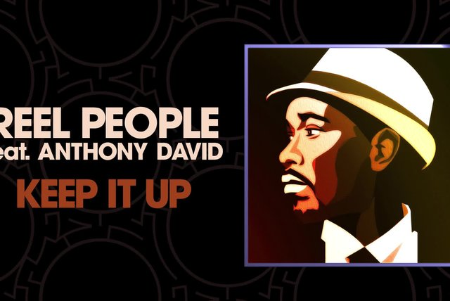 Reel People Ft. Anthony David - Keep It Up