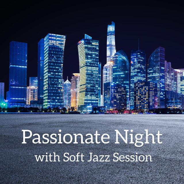 Passionate Night with Soft Jazz Session
