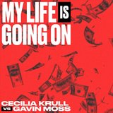 My Life Is Going On (Cecilia Krull vs. Gavin Moss)