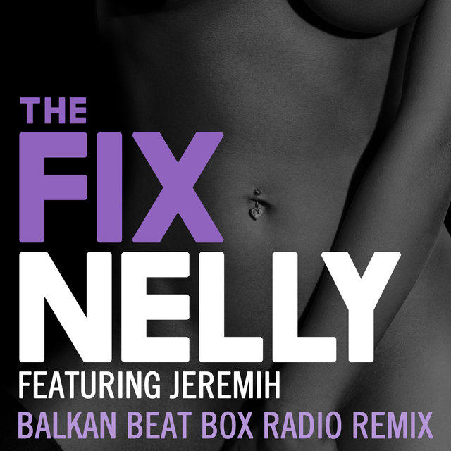 The Fix (Balkan Beat Box Remix)
