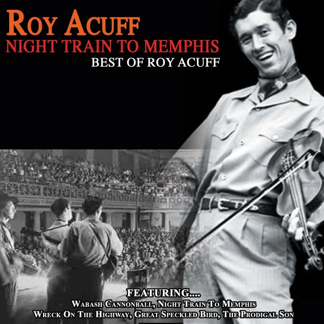 Night Train to Memphis - Best of Roy Acuff