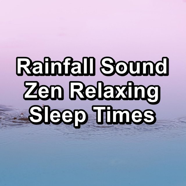 Rainfall Sound Zen Relaxing Sleep Times