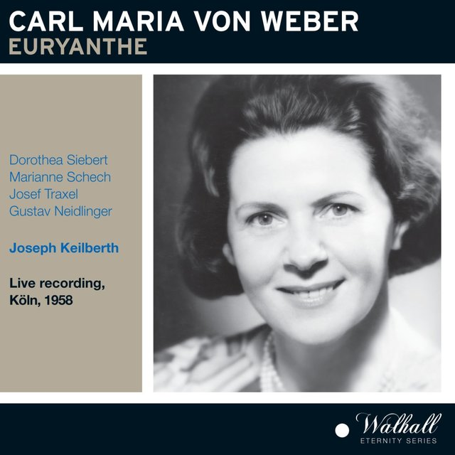Weber: Euryanthe, J. 291 (Recorded 1958) [Live]