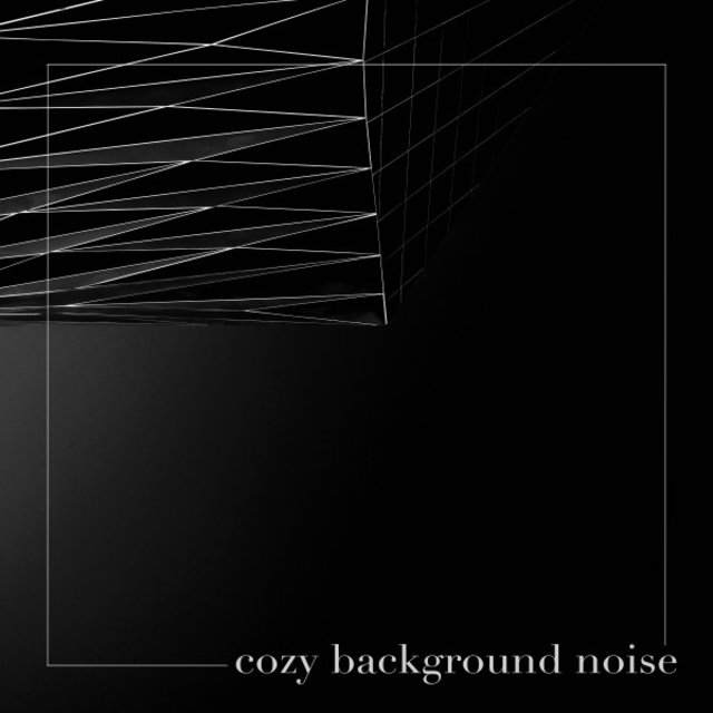 Cozy Background Noise