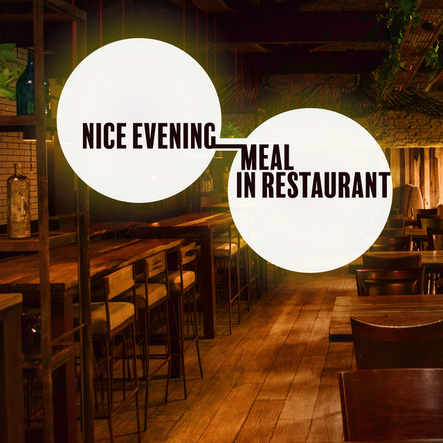 Nice Evening Meal in Restaurant - Brilliant Instrumental Jazz That Works Great as a Background for Meetings at the Table in a Nice Restaurant