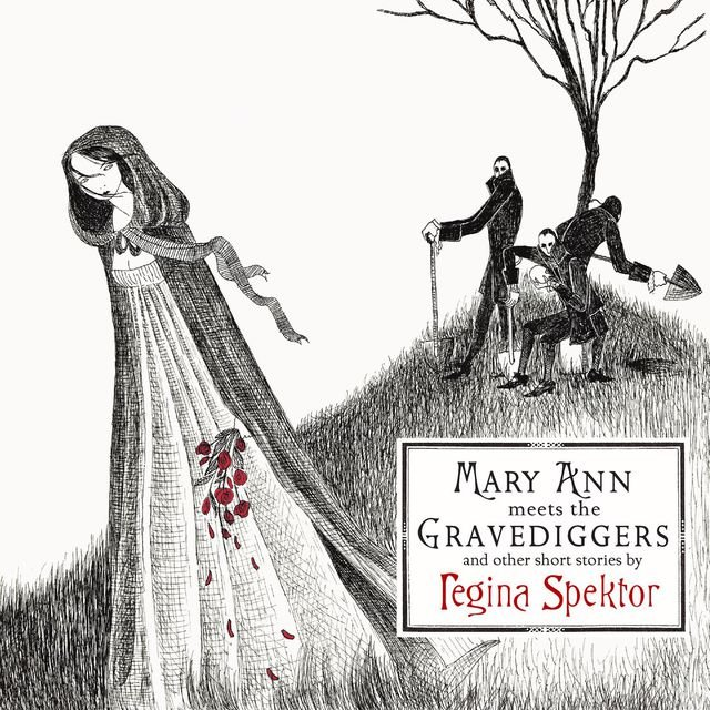 Mary Ann meets the Gravediggers and other short stories by regina spektor (Int'l Release)