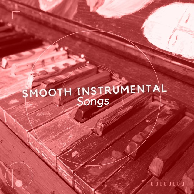 Smooth Instrumental Piano Songs