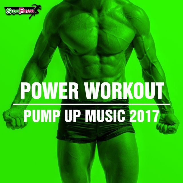 Power Workout: Pump Up Music 2017