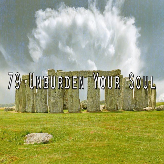79 Unburden Your Soul
