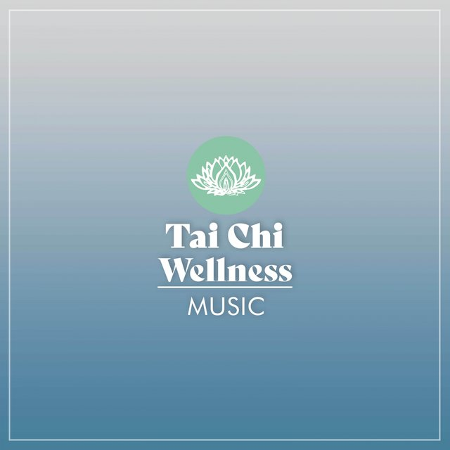 Tai Chi Wellness Music