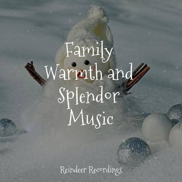 Family Warmth and Splendor Music