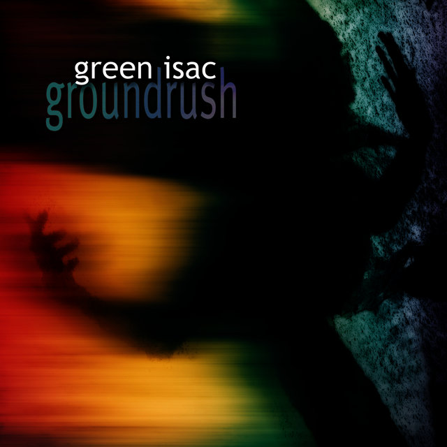 Cover art for album Groundrush by Green Isac