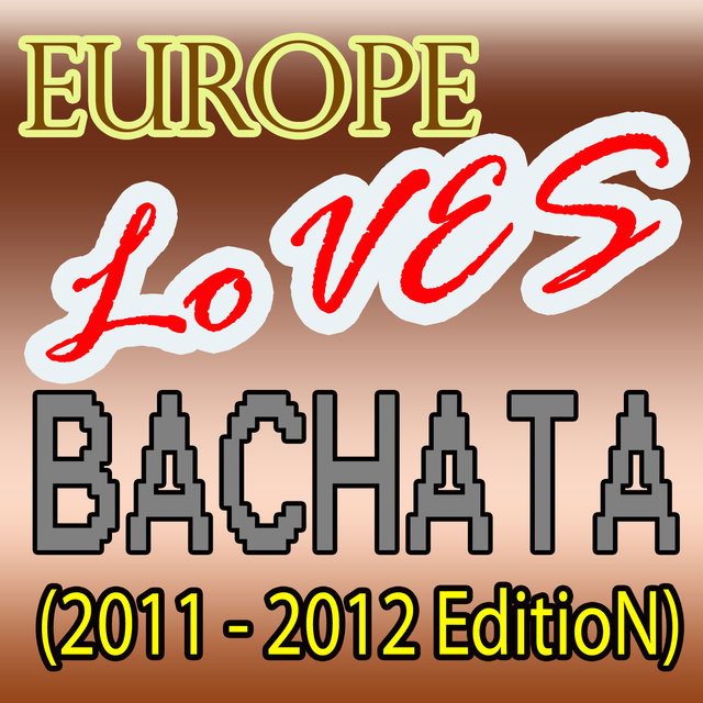 Europe Loves Bachata (2011 - 2012 Edition)