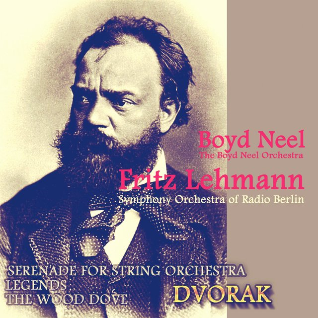 Dvorák: Serenade for String Orchestra, Legends & The Wood Dove
