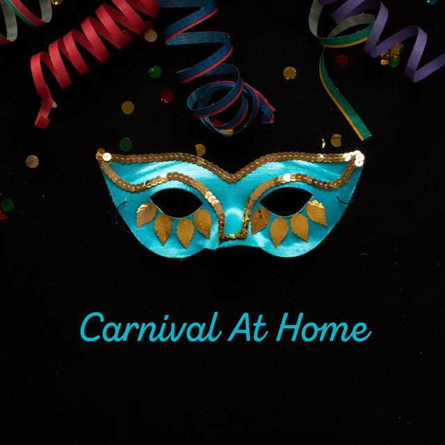 Carnival At Home: Party Jazz Music to Dance, Having Fun and Enjoy Your Time with Friends
