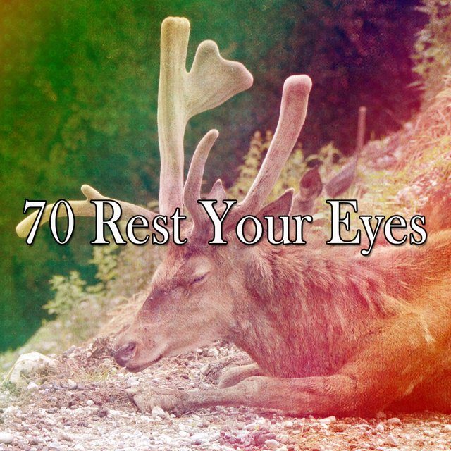 70 Rest Your Eyes