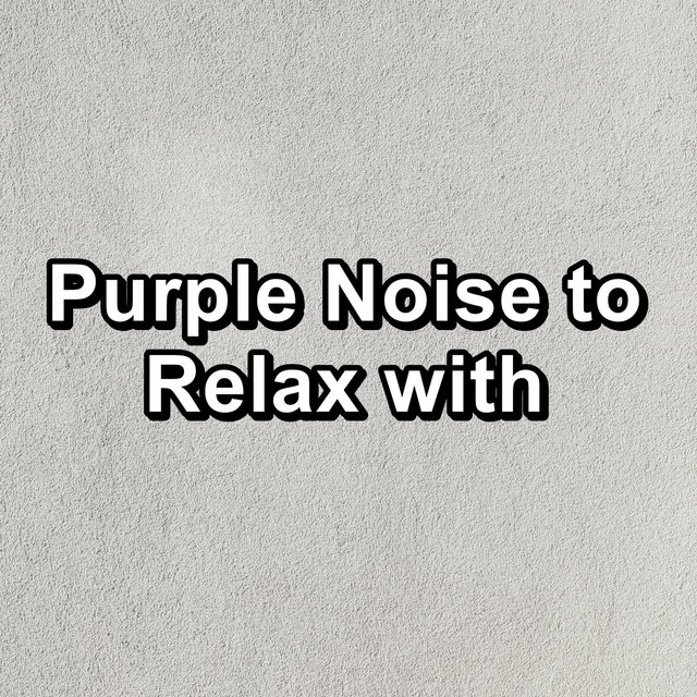 Purple Noise to Relax with