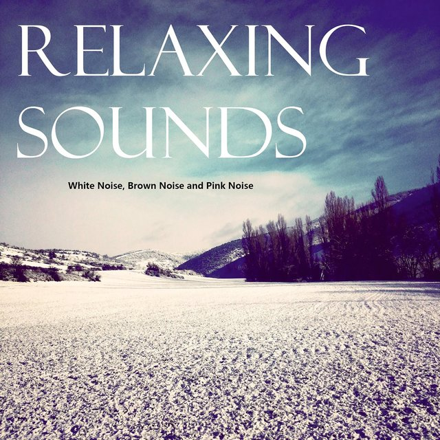 Relaxing Sounds: White Noise, Pink Noise and Brown Noise