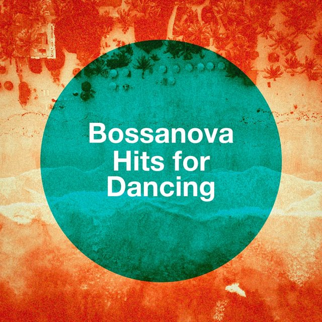 Bossanova Hits For Dancing