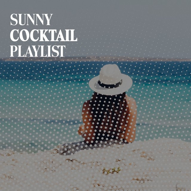 Sunny Cocktail Playlist